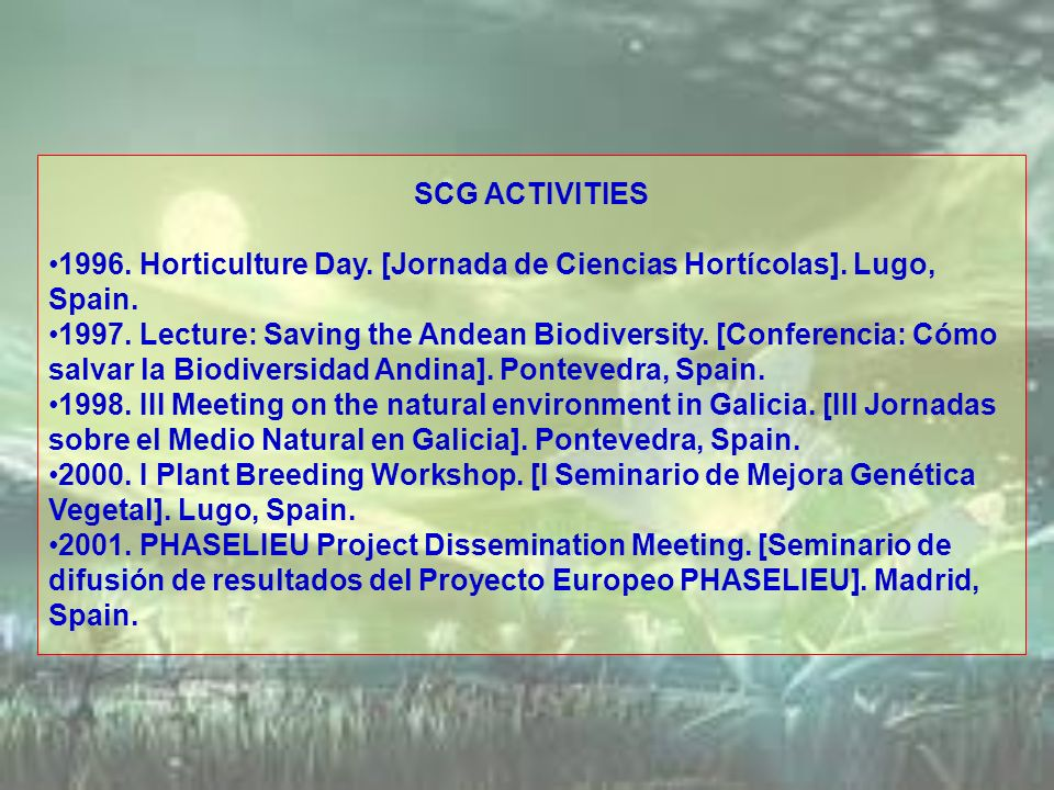 SCG ACTIVITIES 1996. Horticulture Day. [Jornada de Ciencias Hortícolas]. Lugo, Spain.
